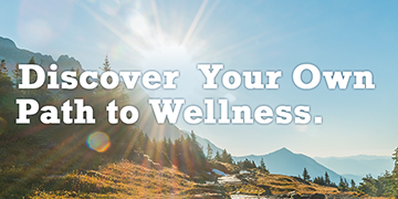 Discover Your Own Path to Wellness